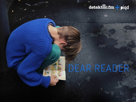 DEAR READER – der Literatenfunk. Eine Kooperation von piqd.de und detektor.fm