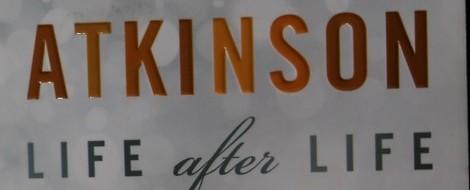 Kate Atkinson, Life after Life. Fehler gemacht? Egal: du darfst zurück, es nochmal versuchen.