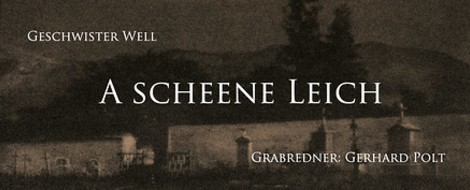 Bairische Lieder vom Tod / Geschwister Well und Gerhard Polt