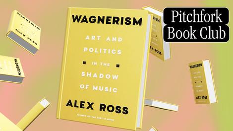 Wagnerism revisited: Das neue Buch von Alex Ross